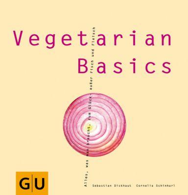 Vegetarian Basics, Cornelia Schinharl, Sebastian Dickhaut