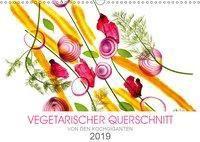 VEGETARISCHER QUERSCHNITT (Wandkalender 2019 DIN A3 quer), k.A. KOCHGIGANTEN