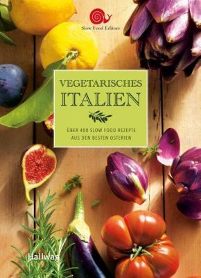 Vegetarisches Italien - Slow Food Editore |