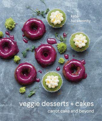 Veggie Desserts and Cakes, Kate Hackworthy