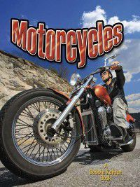 Vehicles on the Move: Motorcycles, Molly Aloian