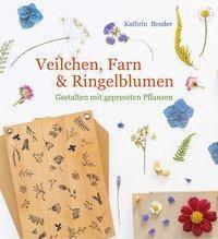 Veilchen, Farn & Ringelblumen - Kathrin Bender pdf epub