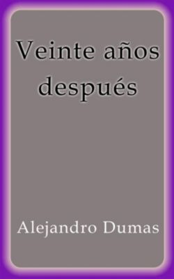 Veinte años después, Alejandro Dumas