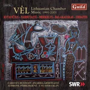 Vel/Lithuanian Chamber Music, I.Armonaite,A.Psibilskiene,U.Stoecklin C.Hustedt