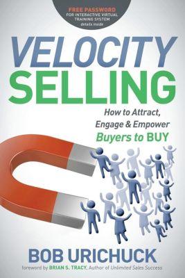 Velocity Selling, Bob Urichuck