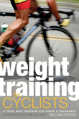 VeloPress: Weight Training for Cyclists, Ken Doyle, Schmitz Eric