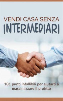Vendi casa senza intermediari (Tradotto), Gianni Sprega