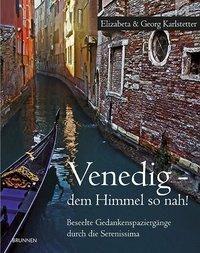 Venedig - dem Himmel so nah!, Elisabeta Karlstetter, Georg E. Karlstetter