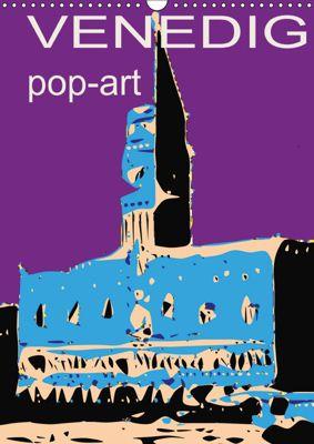 VENEDIG pop-art (Wandkalender 2019 DIN A3 hoch), Reinhard Sock