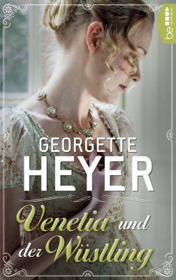Venetia und der Wüstling, Georgette Heyer