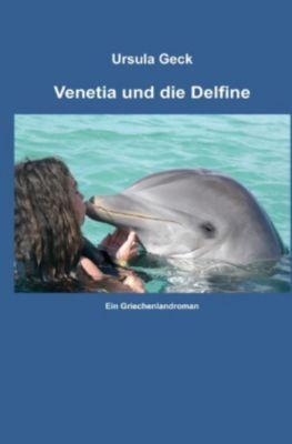 Venetia und die Delfine - Ursula Geck |