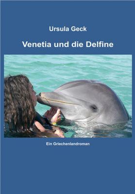 Venetia und die Delfine, Ursula Geck