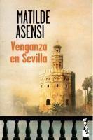 Venganza en Sevilla, Matilde Asensi