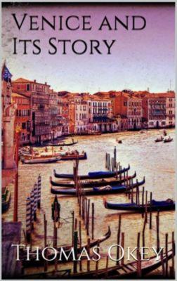 Venice and Its Story, Thomas Okey