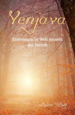 Venjava Eine magische Welt jenseits des Portals - Laura Wolf |