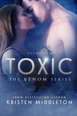 Venom: Toxic (Venom, #3), Kristen Middleton, K.L. Middleton
