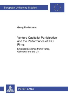 Venture Capitalist Participation and the Performance of IPO Firms, Georg Rindermann