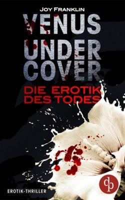 Venus undercover: Venus undercover (Teil 2): Die Erotik des Todes, Joy Franklin