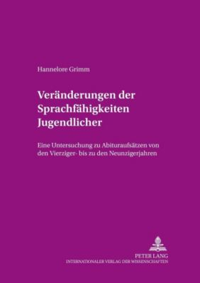 Veränderungen der Sprachfähigkeiten Jugendlicher, Hannelore Grimm