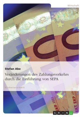 Veränderungen des Zahlungsverkehrs durch die Einführung von SEPA, Stefan Abe