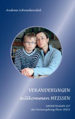 VERÄNDERUNGEN willkommen HEISSEN, Andrea Schnadwinkel