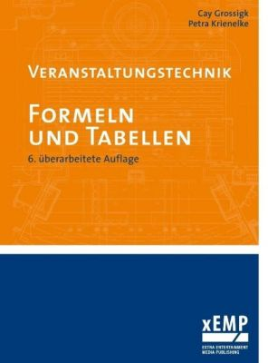 Veranstaltungstechnik. Formeln und Tabellen, Cay Grossigk, Petra Krienelke