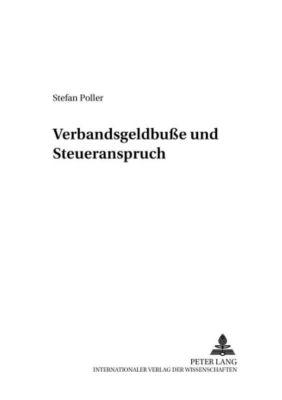 Verbandsgeldbuße und Steueranspruch, Stefan Poller