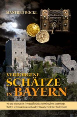 Verborgene Schätze in Bayern, Manfred Böckl