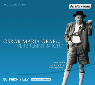 Verbrennt mich!, 2 Audio-CDs, Oskar Maria Graf