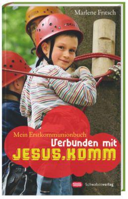 Verbunden mit Jesus.Komm, Marlene Fritsch
