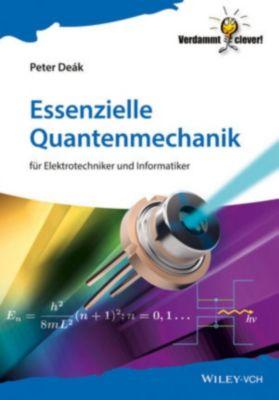 Verdammt clever!: Essenzielle Quantenmechanik, Peter Deák