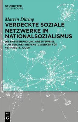 Verdeckte soziale Netzwerke im Nationalsozialismus, Marten Düring
