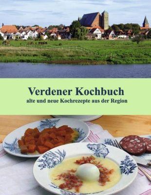 Verdener Kochbuch, Ute Redeker-Sosnizka, Ute Schernich, Brigitte Hanschmann, Regina Barbara Teuber