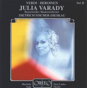 Verdi-Heroinen Vol.2 Julia Varady, Varady, Fischer-Dieskau, Bsom