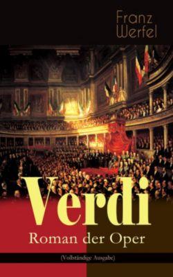Verdi - Roman der Oper (Vollständige Ausgabe), Franz Werfel