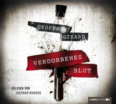Verdorbenes Blut, 6 Audio-CDs, Geoffrey Girard