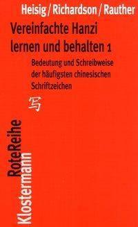 Vereinfachte Hanzi lernen und behalten, James W. Heisig, Timothy W. Richardson, Robert Rauther
