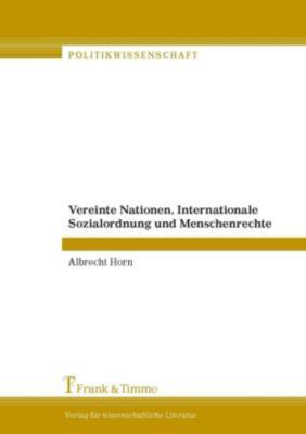 Vereinte Nationen, Internationale Sozialordnung und Menschenrechte, Albrecht Horn