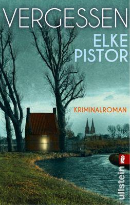 Verena Irlenbusch Band 1: Vergessen, Elke Pistor