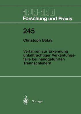 Verfahren zur Erkennung unfallträchtiger Verkantungsfälle bei handgeführten Trennschleifern, Christoph Bolay