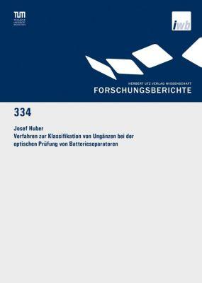 Verfahren zur Klassifikation von Ungänzen bei der optischen Prüfung von Batterieseparatoren, Josef Huber