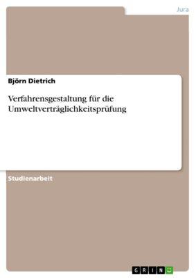 Verfahrensgestaltung für die Umweltverträglichkeitsprüfung, Björn Dietrich