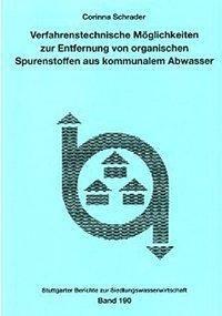Verfahrenstechnische Möglichkeiten zur Entfernung von organischen Spurenstoffen aus kommunalem Abwasser, Corinna Schrader