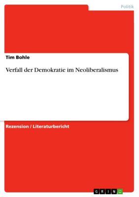 Verfall der Demokratie im Neoliberalismus, Tim Bohle