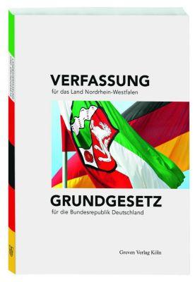 Verfassung für das Land Nordrhein-Westfalen. Grundgesetz für die Bundesrepublik Deutschland