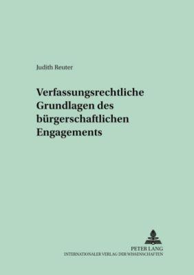 Verfassungsrechtliche Grundlagen des bürgerschaftlichen Engagements, Judith Reuter