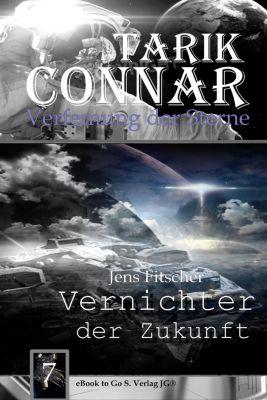 Verfemung der Sterne: Vernichter der Zukunft ( Verfemung der Sterne 7 ), Jens Fitscher