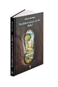 Verführerinnen in der Bibel, Maria E. Dorninger