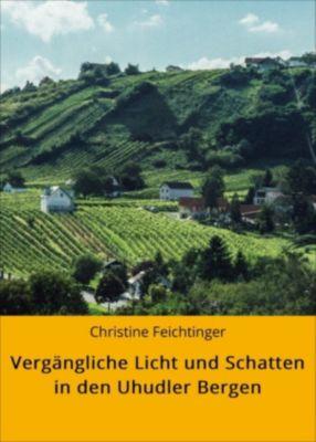 Vergängliche Licht und Schatten in den Uhudler Bergen, Christine Feichtinger