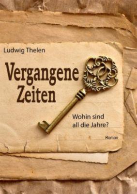 Vergangene Zeiten, Ludwig Thelen